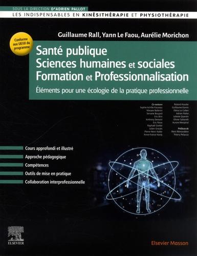 Santé publique - Sciences humaines et sociales - Formation et Professionnalisation. Eléments pour une écologie de la pratique professionnelle