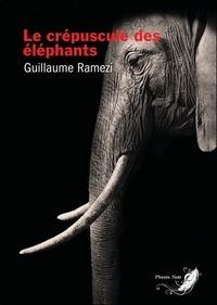Guillaume Ramezi - Le crépuscule des éléphants.