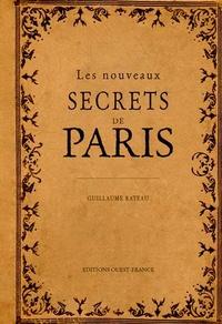 Guillaume Rateau - Les nouveaux secrets de Paris.