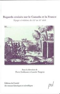 Guillaume et  Turgeon - Regards croisés sur le Canada et la France.