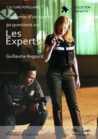 Guillaume Regourd - Anatomie d'un succès : 30 questions sur Les Experts.