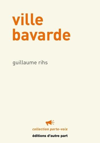 Guillaume Rihs - Ville bavarde.