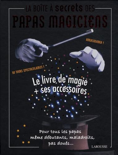 Guillaume Robert - La boîte à secrets des papas magiciens.