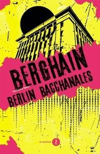 Guillaume Robin - Berghain - Berlin bacchanales.
