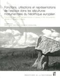 Guillaume Robin et André D'Anna - Fonctions, utilisations et représentations de l'espace dans les sépultures monumentales du Néolithique européen.