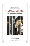 Guillaume Robin - Les peintres oubliés - Du Quattrocento à l'ère moderne.
