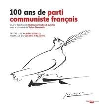 Guillaume Roubaud-Quashie - 100 ans de partie communiste français.
