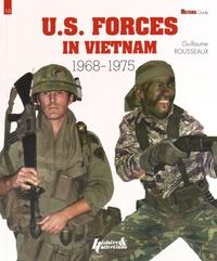 Guillaume Rousseaux - US Forces in Vietnam (1968-1975).
