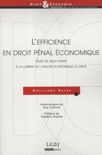 Guillaume Royer - L'efficience en droit pénal économique - Etude de droit positif à la lumière de l'analyse économique du droit.