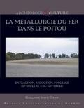 Guillaume Saint-Didier - La métallurgie du fer dans le Poitou - Extraction, réduction, forgeage (IIIe siècle avant J-C - XVe siècle). 1 DVD