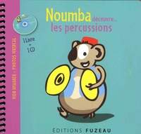 Guillaume Saint-James et Milan Saint-James - Noumba découvre... les percussions. 1 CD audio