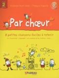 Guillaume Saint-James et François Coppalle - Par choeur cycle 2 - 8 petites chansons faciles à retenir : Citoyenneté, l'alphabet, les nombres. 1 CD audio