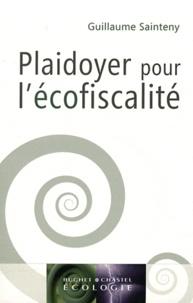 Plaidoyer pour l'écofiscalité - Guillaume Sainteny |