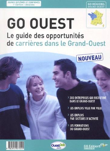 Guillaume Semblat et  Collectif - GO ouest - Le guide des opportunités de carrières dans le Grand-Ouest.