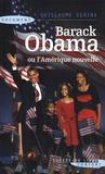 Guillaume Serina - Barack Obama ou l'Amérique nouvelle.