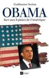 Guillaume Serina - Obama face aux neuf plaies de l'Amérique.