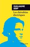 Guillaume Serp - Les chérubins électriques.