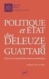 Guillaume Sibertin-Blanc - Politique et état chez Deleuze et Guattari - Essai sur le matérialisme historico-machinique.