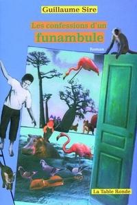 Guillaume Sire - Les confessions d'un funambule.