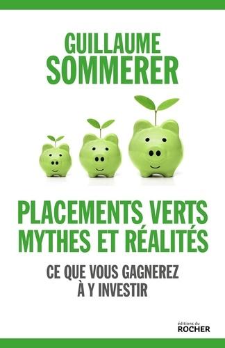 Placements verts, mythes et réalités. Ce que vous gagnerez à y investir