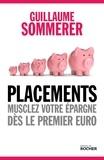 Guillaume Sommerer - Placements - Musclez votre épargne dès le premier euro.
