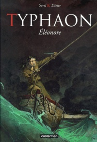 Guillaume Sorel et  Dieter - Typhaon Tome 1 : Eléonore.