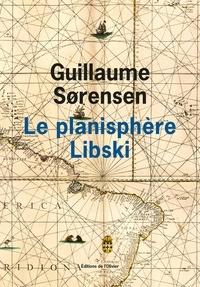 Livre électronique téléchargement gratuit italiano Le planisphère Libski (Litterature Francaise) 9782823614930 par Guillaume Sorensen