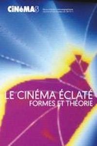 Guillaume Soulez et Laurent Jullier - Cinémas  : Cinémas. Vol. 29 No. 1, Automne 2018 - Le cinéma éclaté. Formes et théorie.