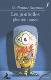 Guillaume Suzanne - Les poubelles pleurent aussi.