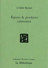 Guillaume-Thomas Raynal - Epices et produits coloniaux.