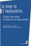 Guillaume Tiffon et Frédéric Moatty - Le piège de l'employabilité - Critique d'une notion au regard de ses usages sociaux.