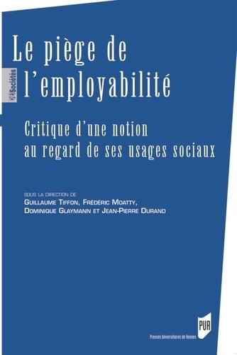 Le piège de l'employabilité. Critique d'une notion au regard de ses usages sociaux