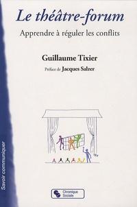 Guillaume Tixier - Le théâtre-forum - Apprendre à réguler les conflits.