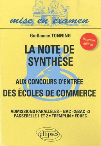 Guillaume Tonning - La note de synthèse aux concours d'entrée des écoles de commerce - Admission parallèles-Bac+2/Bac+3 Passerelle 1 et 2/Tremplin/EDHEC.