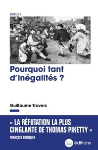 Guillaume Travers - Pourquoi tant d'inégalités ?.