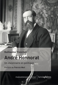 Guillaume Tronchet - André Honnorat - Un visionnaire en politique.