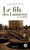 Guillaume Trotignon - Le temps des blés Tome 2 : Le fils des Lumières.