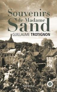 Guillaume Trotignon - Le temps des blés Tome 4 : Souvenirs de madame Sand.