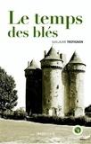 Guillaume Trotignon - Le temps des blés.