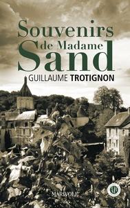 Guillaume Trotignon - Souvenirs de Madame Sand.