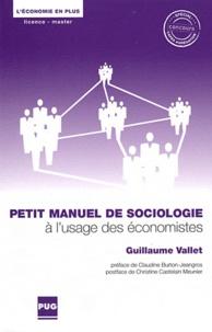 Guillaume Vallet - Petit manuel de sociologie à l'usage des économistes.