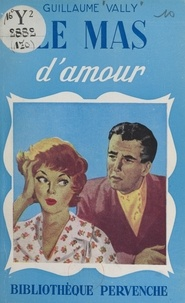 Guillaume Vally - Le mas d'amour.