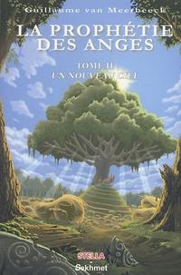 Guillaume Van Meerbeeck - La Prophétie des Anges Tome 2 : Un nouveau ciel.