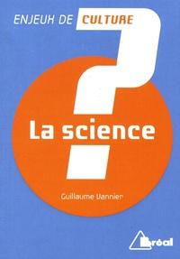 La science - Guillaume Vannier |