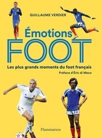 Guillaume Verdier - Emotions foot - Les plus grands moments du foot français.