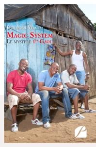 Guillaume Vergès - Magic System - Le mystère 1er Gaou.