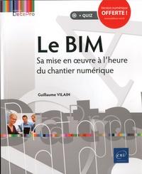 Guillaume Vilain - Le BIM - Sa mise en oeuvre à l'heure du chantier numérique.