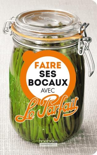 Guillaume Villemot - Faire ses bocaux avec Le parfait.