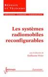 Guillaume Vivier - Les systèmes radiomobiles reconfigurables (Traité IC2, série Réseaux et Télécoms).