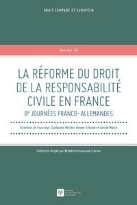 Guillaume Wicker et Reiner Schulze - La réforme du droit de la responsabilité civile en France - 8e journées franco-allemandes.